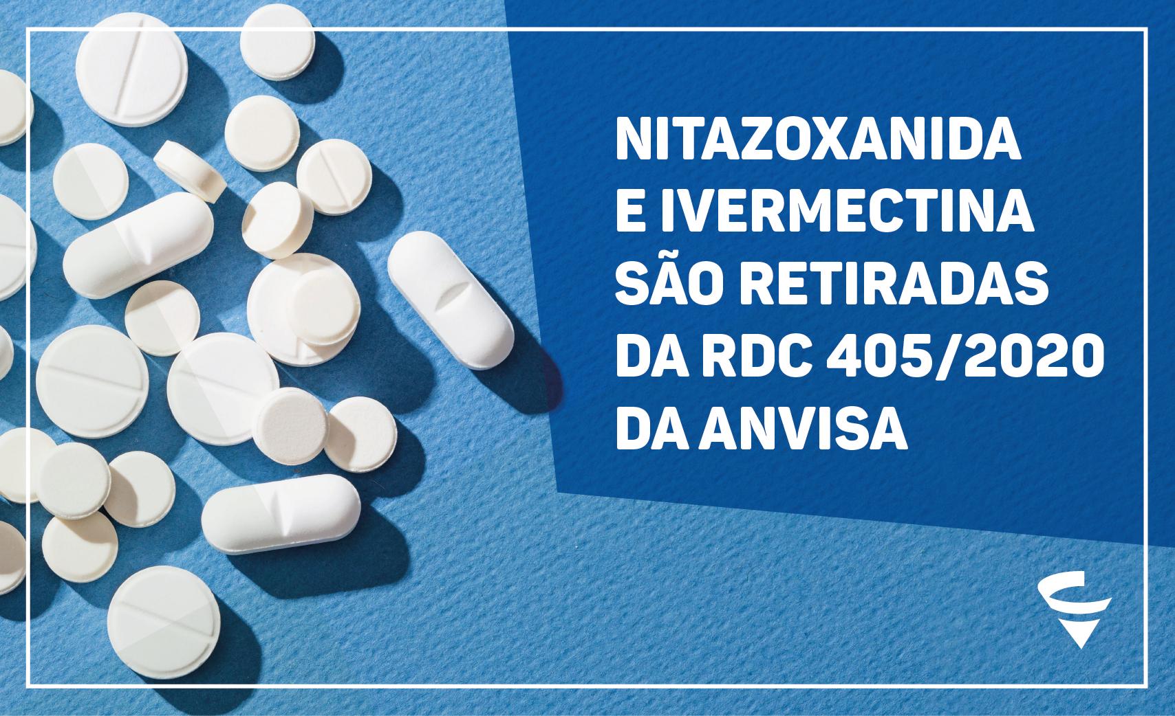Nitazoxanida e Ivermectina são retiradas da RDC 405/2020 da Anvisa